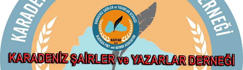 KAŞYAD | Karadeniz Şairler ve Yazarlar Derneği – Blacksea Poet and Author Association